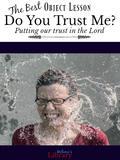 Do You Trust Me? | Objest Lesson on Trust in the Lord